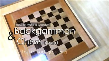Backgammon and Chess board - Last episode (Episode 2)